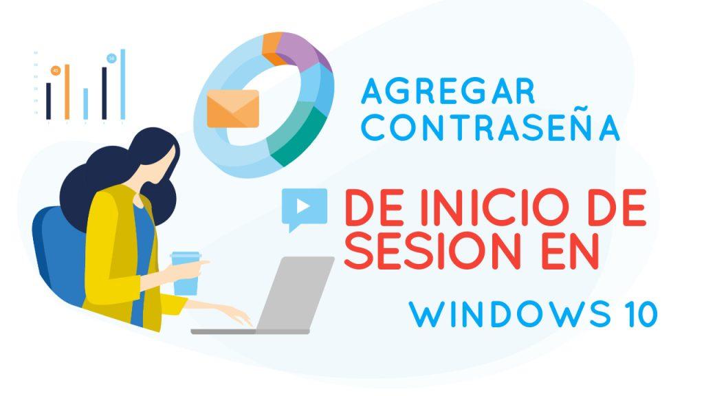 cómo agregar contraseña de inicio de sesion en windows 10