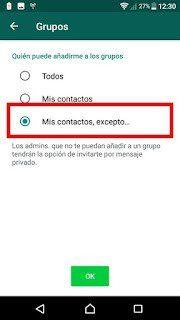 dentro de grupos selecciona todos tus contactos para que no te puedan añadir en grupos de whatsapp