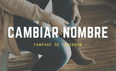 COMO CAMBIAR EL NOMBRE DE MI PAGINA DE FACEBOOK FACIL Y RAPIDO